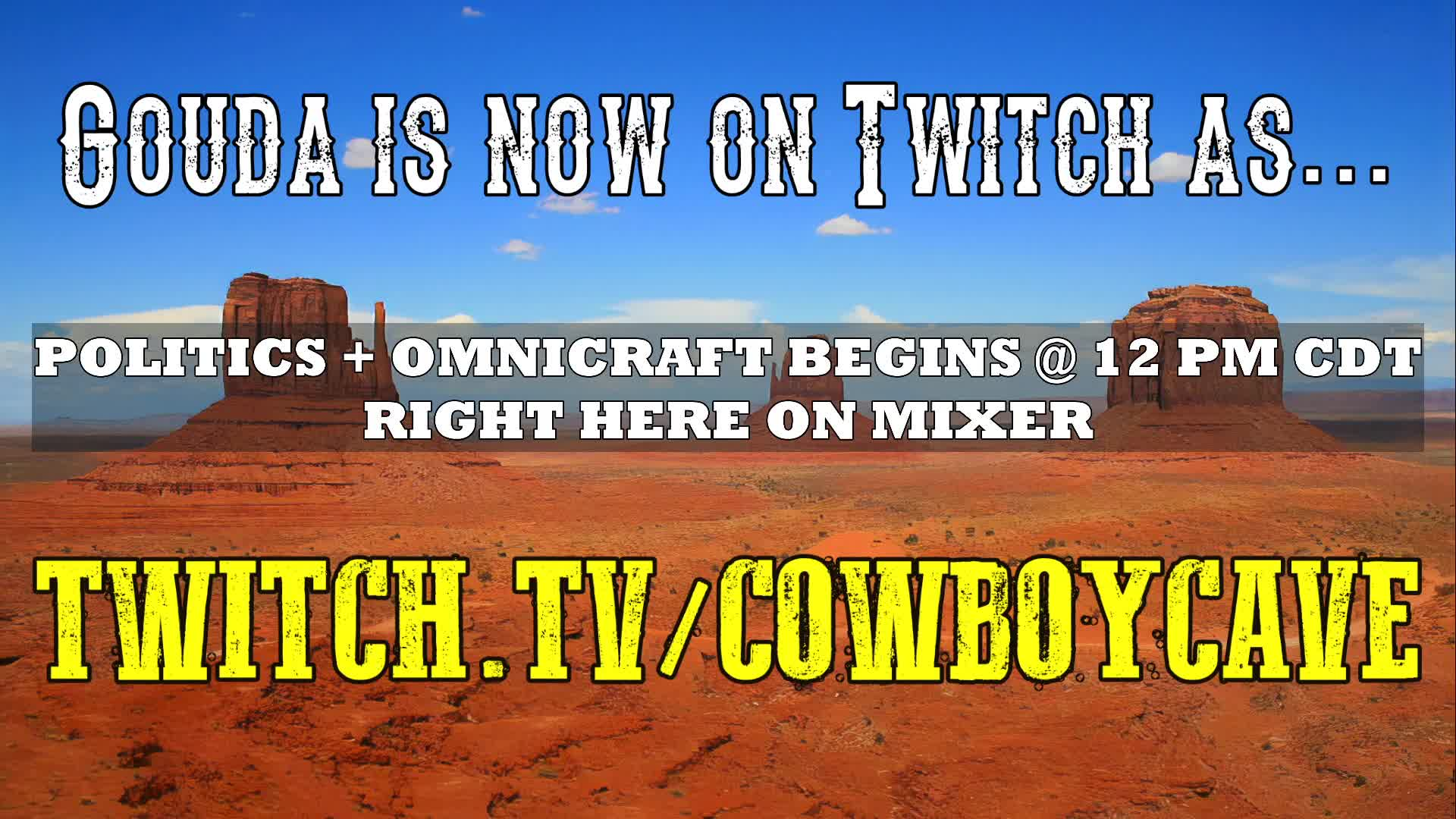 POLITICAL COMMENTARY + OMNICRAFT @ 12 PM CDT | twitch.tv/CowboyCave