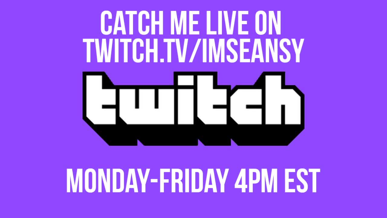 Streaming on Twitch! Twitch.tv/ImSeansy